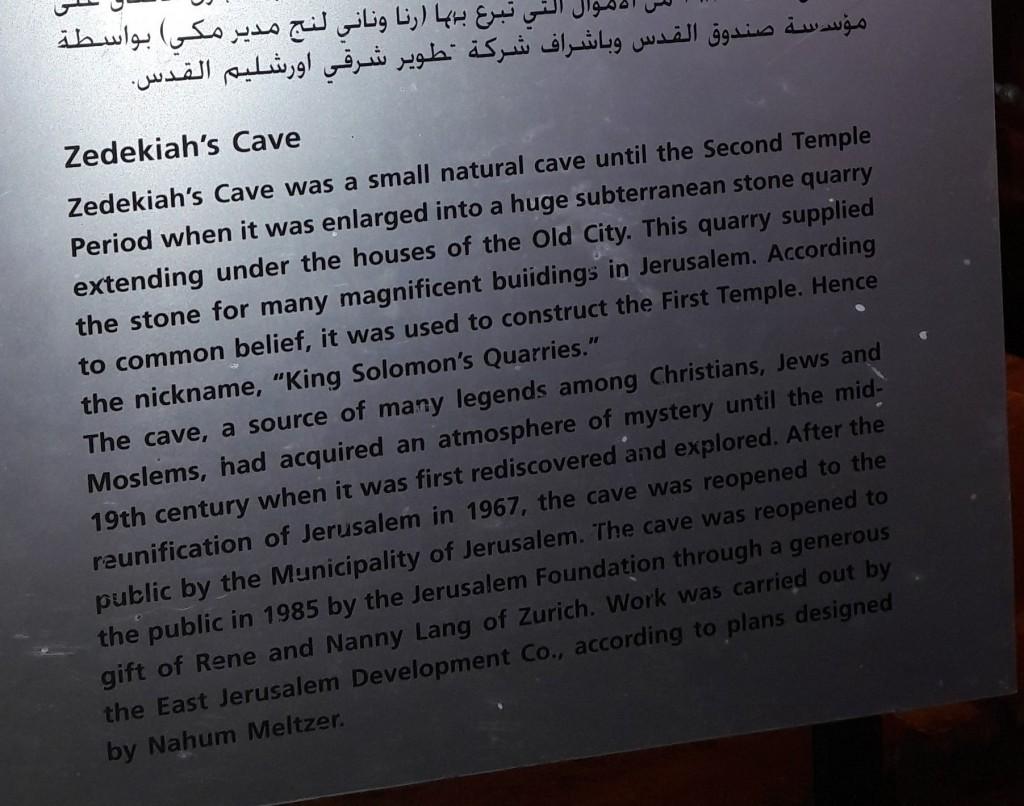 Zedekiahs Cave, under Old Jerusalem.